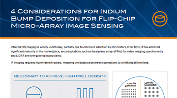 4 Considerations for Indium Bump Deposition for Flip-Chip Micro-Array Image Sensing